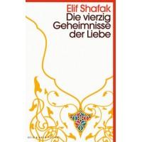 Die vierzig Geheimnisse der Liebe; Elif Shafak