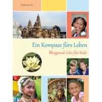 Ein Kompass fürs Leben – Bhagavad-Gita für Kids; Guido von Arx