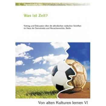 Von alten Kulturen lernen VI - Was ist Zeit?; Marcus Schmieke