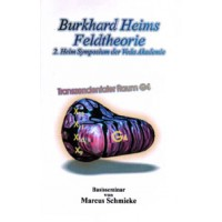 Burkhard Heims Feldtheorie; Marcus Schmieke