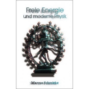Freie Energie und moderne Physik; Marcus Schmieke