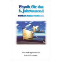 Physik für das 3. Jahrtausend - Burkhard Heims Feldtheorie; Marcus Schmieke
