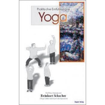 Praktische Einführung in Yoga; Reinhart Schacker