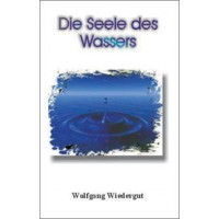 Die Seele des Wassers; Wolfgang Wiedergut
