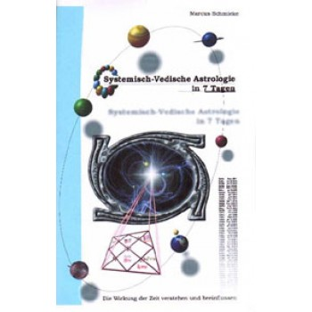 Systemisch-Vedische Astrologie in 7 Tagen; Marcus Schmieke