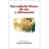Das vedische Wissen für das 3. Jahrtausend; Marcus Schmieke