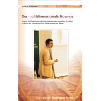 Von alten Kulturen lernen II - Der multidimensionale Kosmos; Marcus Schmieke
