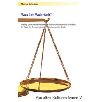 Von alten Kulturen lernen V - Was ist Wahrheit?; Marcus Schmieke