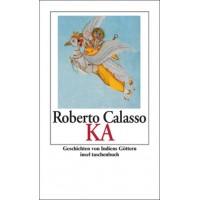 Ka: Geschichten von Indiens Göttern; Roberto Calasso