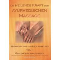 Die Heilende Kraft der Ayurvedischen Massage; Nathalie Neuhäusser