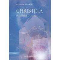 Christina, Band 2: Die Vision des Guten; Bernadette von Dreien