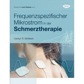 Frequenzspezifischer Mikrostrom in der Schmerztherapie; Carolyn R. McMakin
