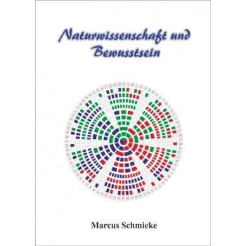 Naturwissenschaft und Bewusstsein; Marcus Schmieke