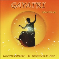 Gayatri Mantras; Lex van Someren & Stephanie M'Aria