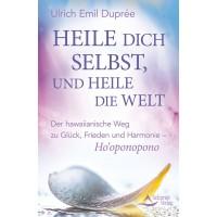 Heile Dich selbst und heile die Welt; Ulrich Emil Duprée