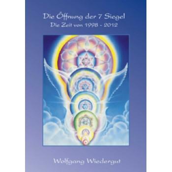 Die Öffnung der 7 Siegel - Die Zeit von 1998 - 2012; Wolfgang Wiedergut