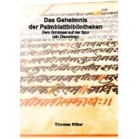 Das Geheimnis der Palmblattbibliotheken; Thomas Ritter