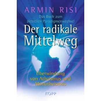Der radikale Mittelweg; Armin Risi