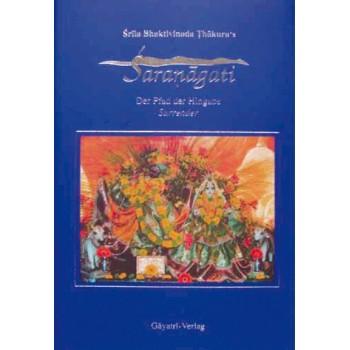 Saranagati - Der Pfad der Hingabe / Surrender; Srila Bhaktivinoda Thakura