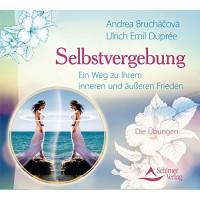 Selbstvergebung: Ein Weg zu Ihrem inneren und äußeren Frieden - Audio-CD; Ulrich Emil Duprée, Andrea Bruchacova
