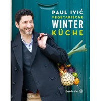Vegetarische Winterküche; Paul Ivic