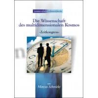 Die Wissenschaft des multidimensionalen Kosmos; Marcus Schmieke